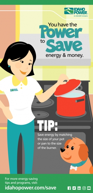 You Have the Pwoer to Save Energy & Money